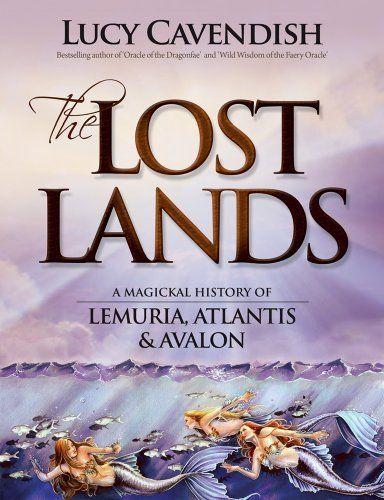 The Lost Lands: A Magickal History of Lemuria, Atlantis and Avalon:Amazon:Books