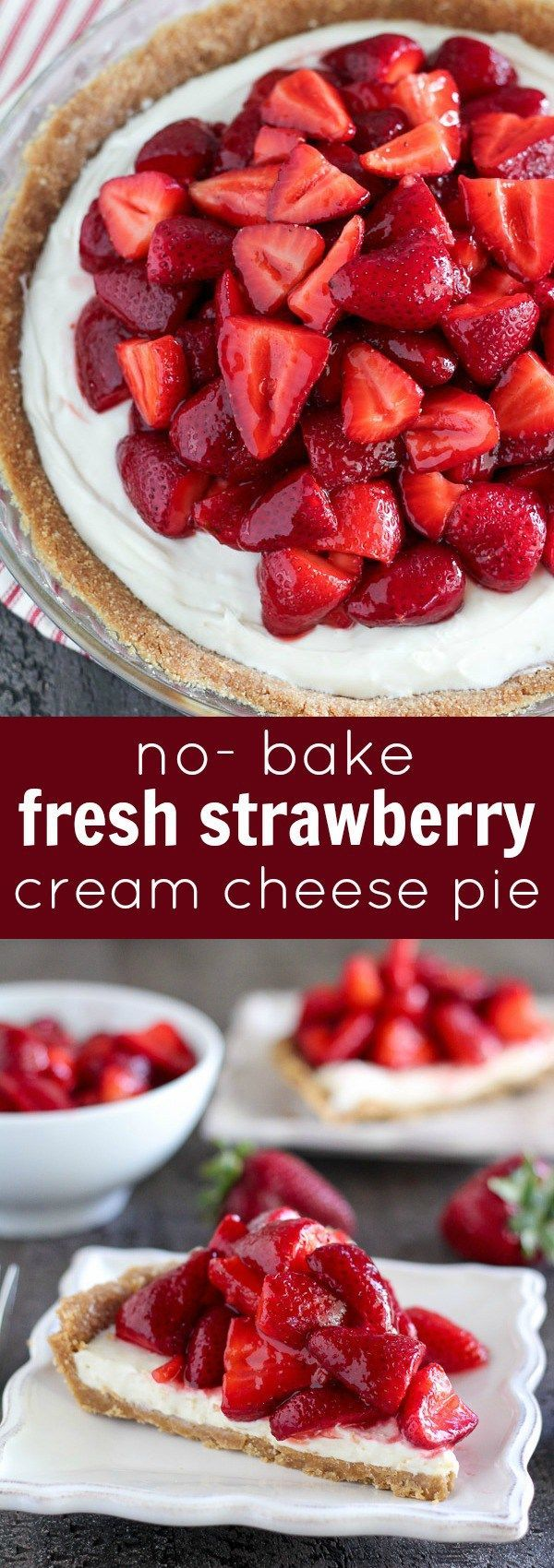 No Bake Fresh Strawberry Cream Cheese Pie - A buttery graham cracker ...