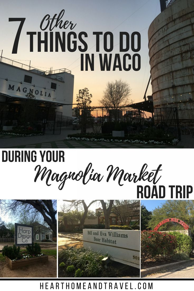 15 other things to do in waco during your magnolia market road trip