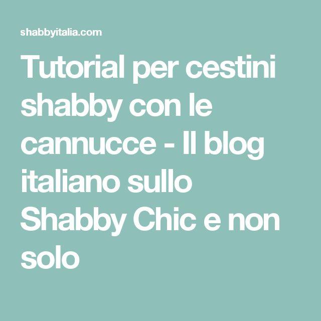 Tutorial per cestini shabby con le cannucce - Il blog italiano sullo Shabby Chic e non solo