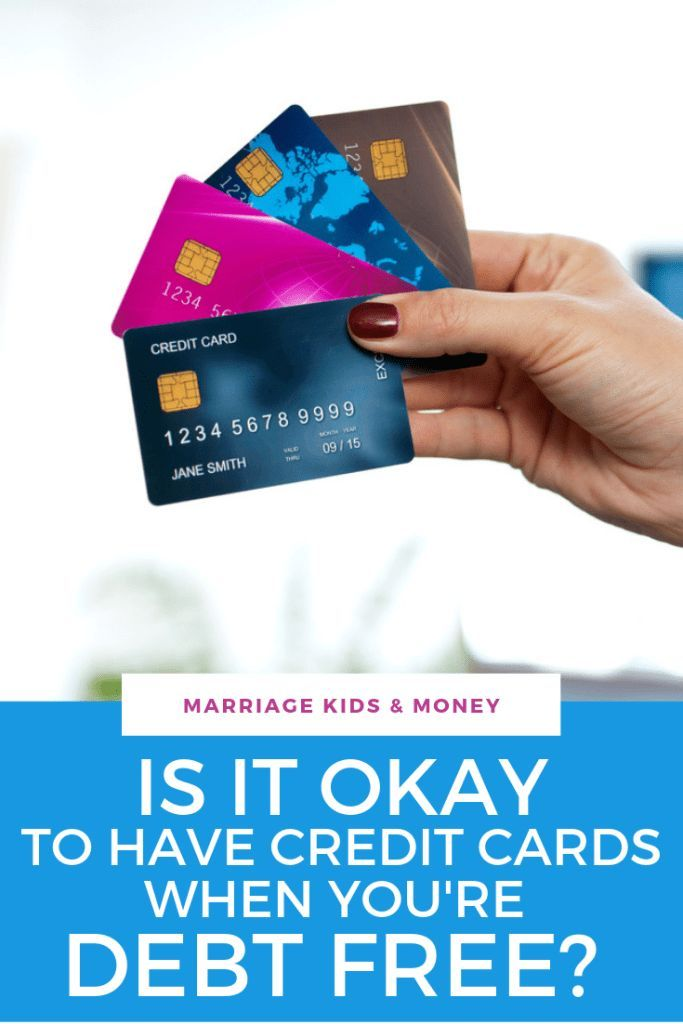 Why It S Okay To Have A Credit Card When You Re Debt Free Paying Off Credit Cards Credit Card Deals Credit Card