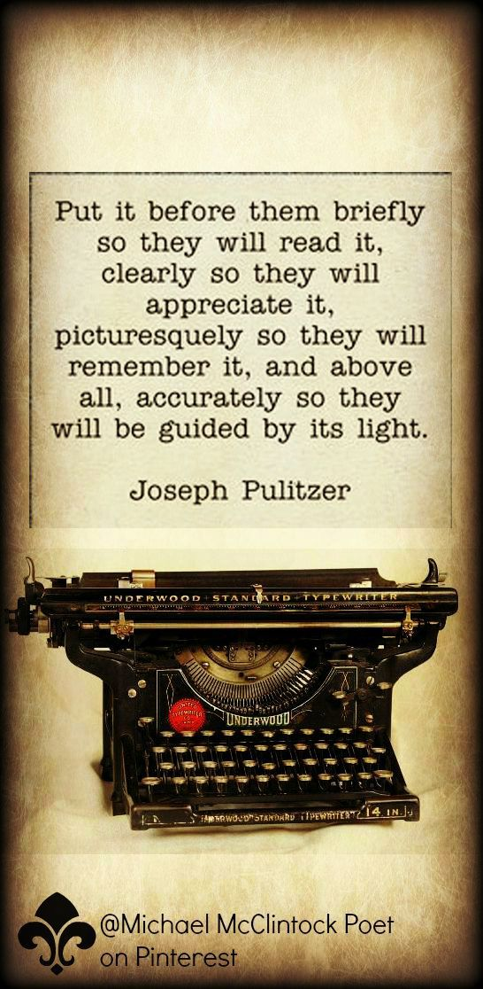 Joseph Pulitzer quote. From Writing Tips by Famous Authors ...