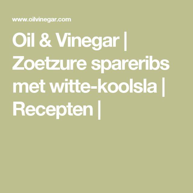 Oil & Vinegar | Zoetzure spareribs met witte-koolsla | Recepten |