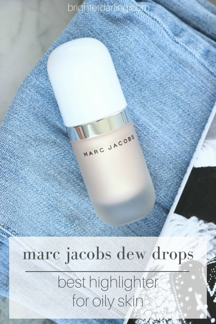 marc jacobs dew drops review - best highlighter for oily skin - highlighters for oily skin - liquid highlighters - best liquid highlighter