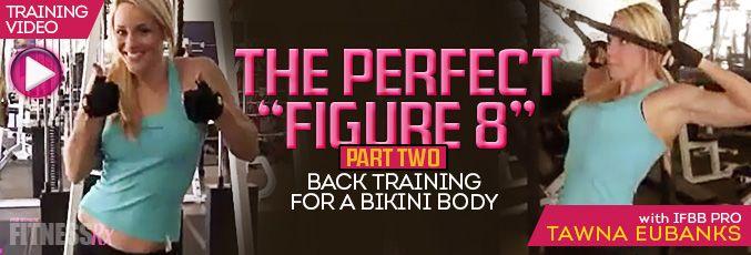 "The Perfect ""Figure 8″ – Part 2 (Back Training for a Bikini Body)"