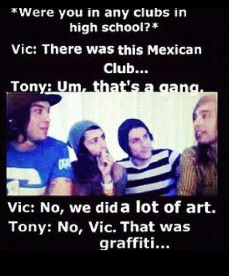 Pierce the Veil- they're hilarious :) ^it's funny because i'm mexican^