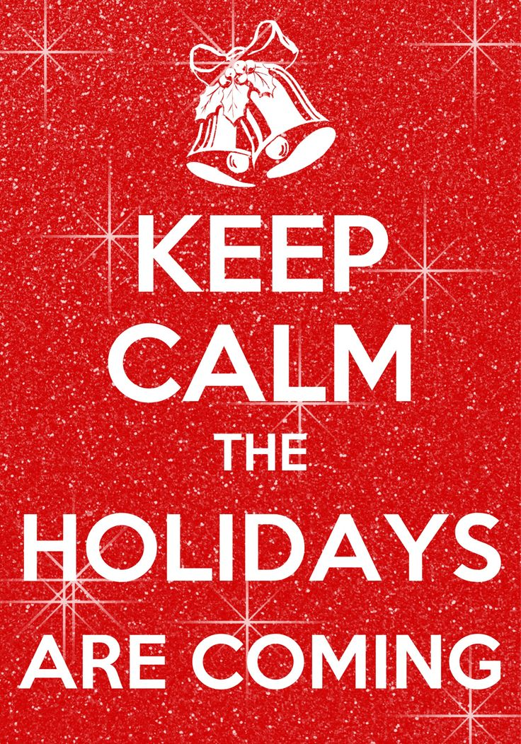 keep calm the holidays are coming