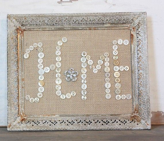 this would be such a cute, fun way to teach little ones how to sew on buttons - choose any word of choice & sew onto burlap (or whatever fabric) and frame! CUTE!