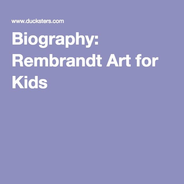 Biography: Rembrandt Art for Kids