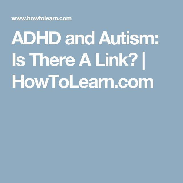 ADHD and Autism: Is There A Link? | HowToLearn.com
