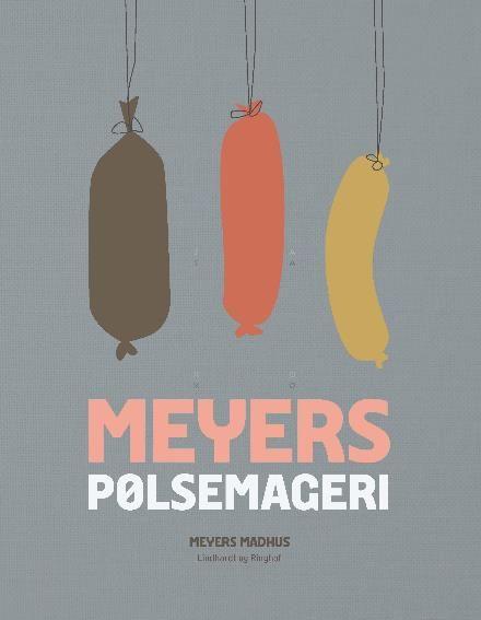 Læs om Meyers pølsemageri. Bogen fås også som eller E-bog. Bogens ISBN er 9788711509791, køb den her