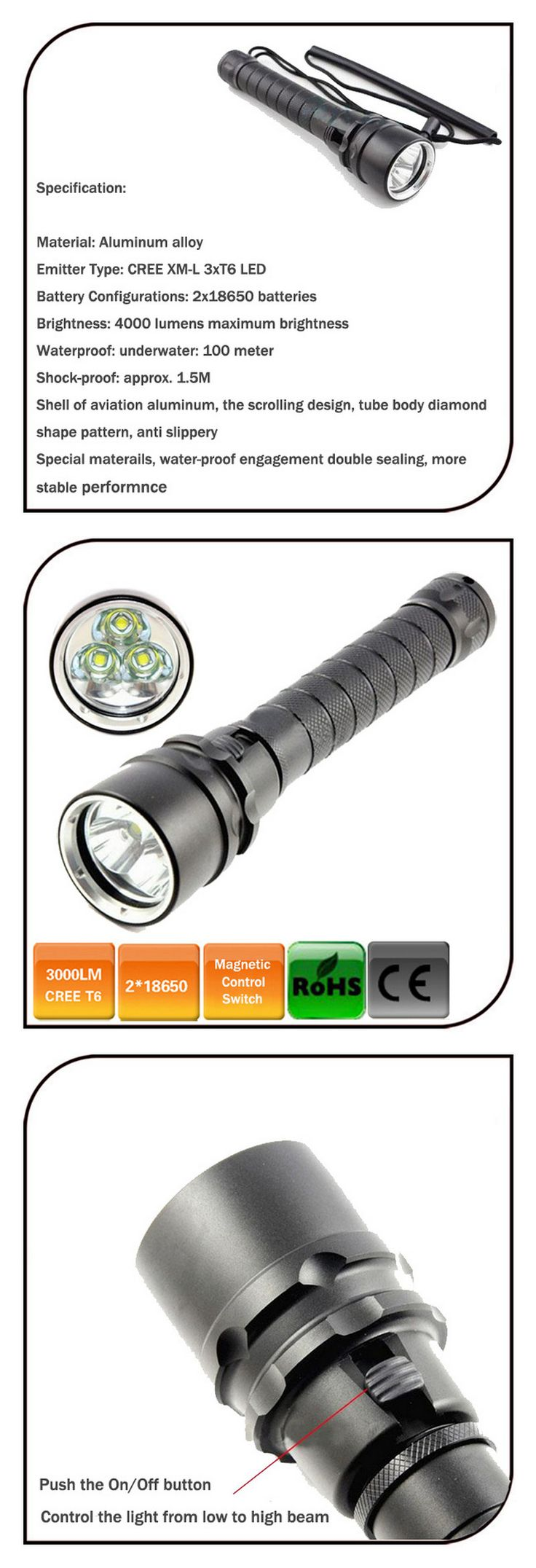 Specification · Type of LED : CREE XM-L T6 LED. · diving depth:<=60m. · Max Output brightness : Can come to 1600 lumens [lm]. · Light mode :Strong, weak light, blasting flash. · Battery:2x 18650 Battery · Size : 56*220mm · Weight : 390g.