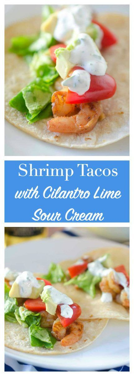Gorgeous shrimp tacos with cilantro-lime sour cream are the perfect dinner on warm summer night or any Taco Tuesday.