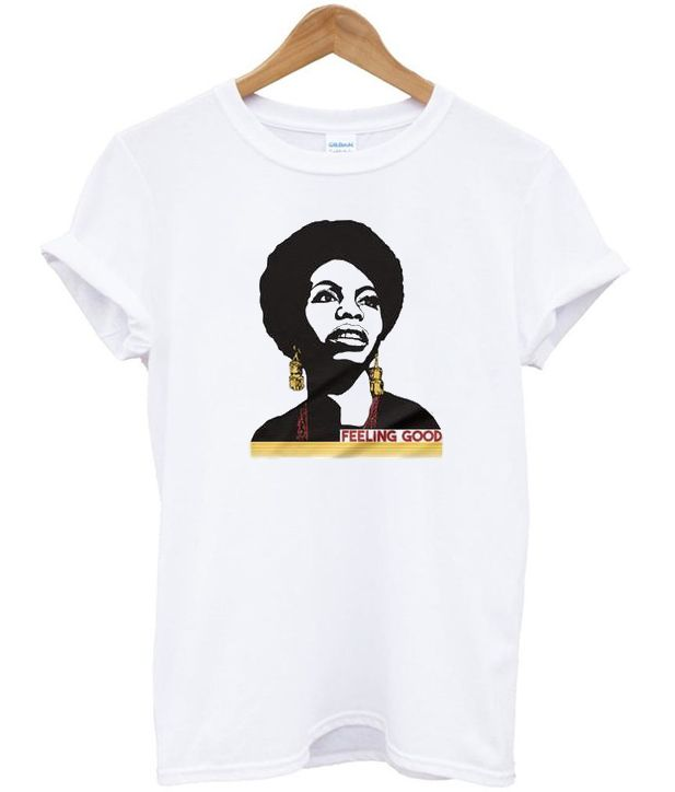 Nina Simone Feeling Good T Shirt In 2020 Shirts Casual T Shirts T Shirt