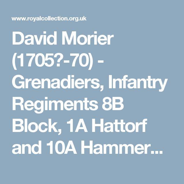 David Morier (1705?-70) - Grenadiers, Infantry Regiments 8B Block, 1A Hattorf and 10A Hammerstein.