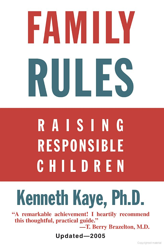 Family Rules: Raising Responsible Children - Kenneth Kaye - Google Books