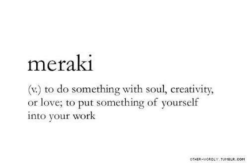 beautiful word define meraki words artsy pinterest. Black Bedroom Furniture Sets. Home Design Ideas