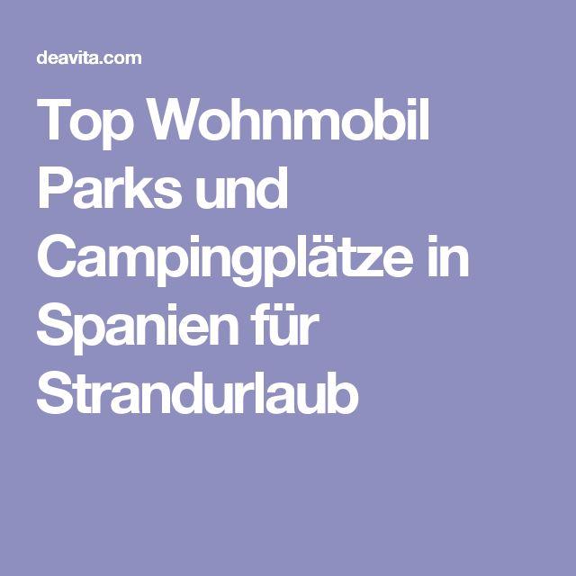Top Wohnmobil Parks und Campingplätze in Spanien für Strandurlaub
