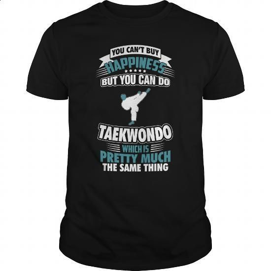Cannot Buy Happiness Do Taekwondo - 0316 - #cute hoodies #vintage sweatshirts. BUY NOW => https://www.sunfrog.com/LifeStyle/Cannot-Buy-Happiness-Do-Taekwondo--0316-Black-Guys.html?60505