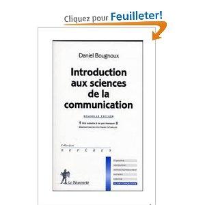 Introduction aux sciences de la communication:  Daniel Bougnoux