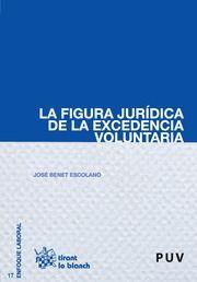 La Figura jurídica de la excedencia voluntaria / José Benet Escolano