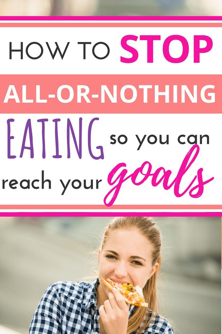 How to Stop All-or-Nothing Eating Once and For All