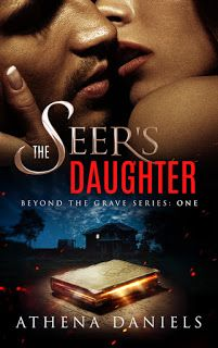 Book-o-Craze: Book Tour {Excerpt, Teasers, Book Trailer & Giveaway} -- The Seer's Daughter Series (Beyond the Grave #1) by Athena Daniels