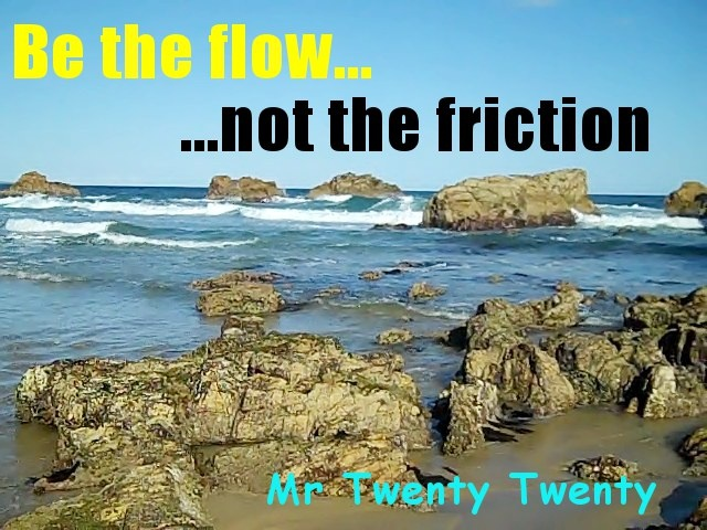 Be the flow… Not the Friction.  Read the article - share with friends.  Thanks!