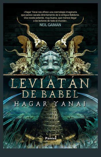 Diseño e ilustración que he realizado para la cubierta de la novela fantástica El Leviatán de Babel de Hagar Yanai editada en octubre de 2014 por Ediciones Pàmies