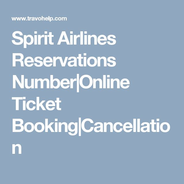 Spirit Airlines Reservations Number|Online Ticket Booking|Cancellation