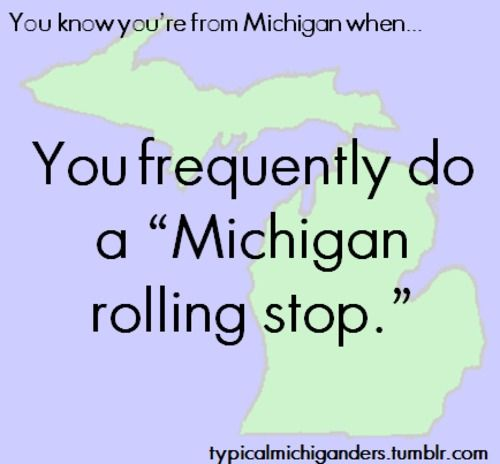 You Know You're From Michigan When....   I still do these all the time.