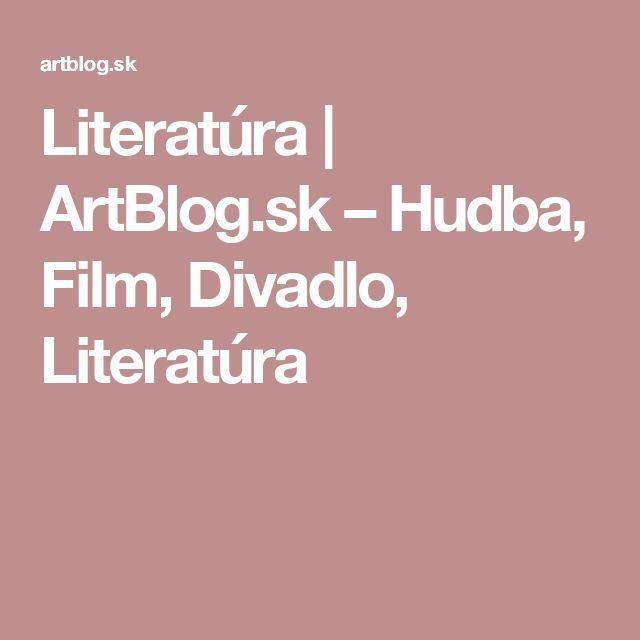 Literatúra | ArtBlog.sk – Hudba, Film, Divadlo, Literatúra