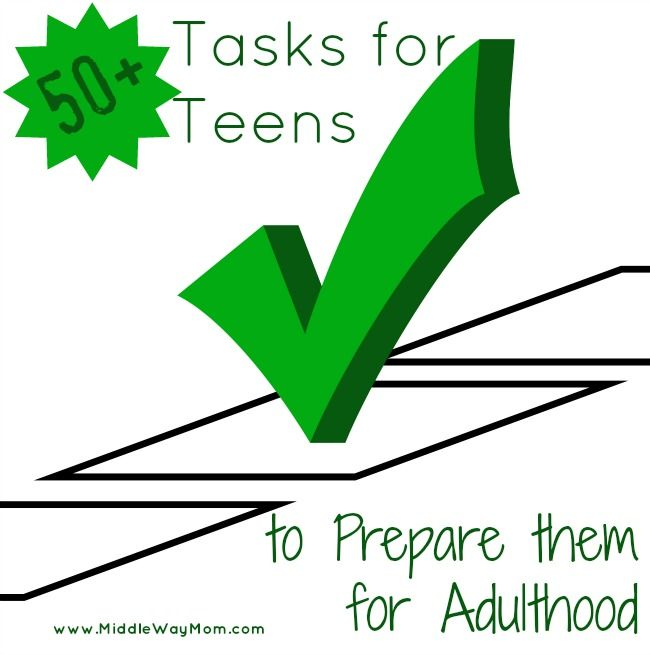 50+ Tasks for Teenagers to Prep for Adulthood - Middle Way Mom*like this idea, but will adjust to suit our family