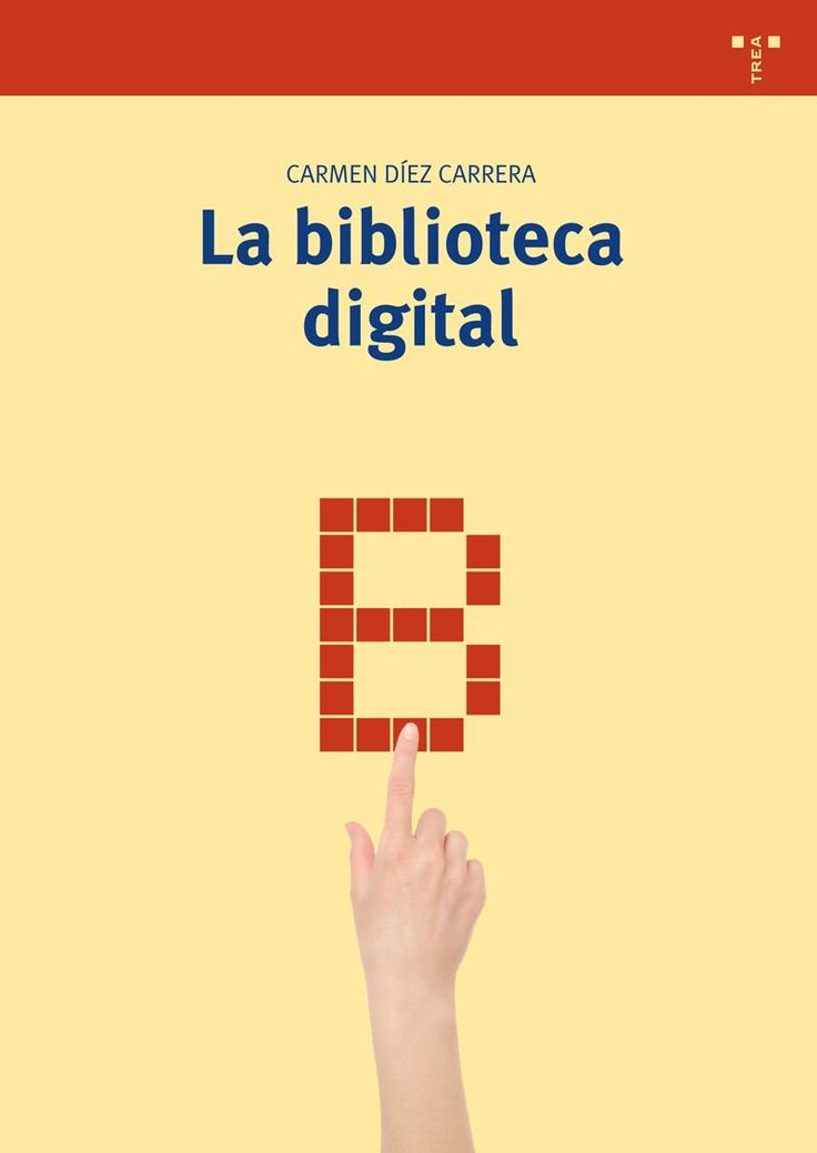 """La Biblioteca Digital"" por Carmen Diez Carrera, TREA, 2013. ISBN 9788497046640. #bibliotecas #bibliotecasdigitales"