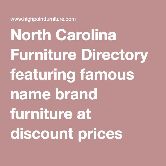 17 Best Ideas About North Carolina Furniture On Pinterest