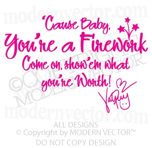 Google Image Result for http://i.ebayimg.com/t/Katy-Perry-Song-Lyric-Vinyl-Wall-Quote-Decal-FIREWORK-/00/%24(KGrHqJ,!kwE2JCl3OOkBNrzmksdNw~~_35.JPG