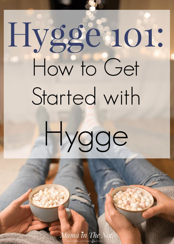 Hygge 101 How To Get Started With Hygge Hygge Lifestyle Inspiration Hygge Lifestyle Hygge