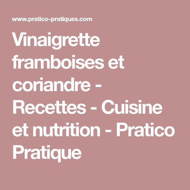 Vinaigrette framboises et coriandre - Recettes - Cuisine et nutrition - Pratico Pratique