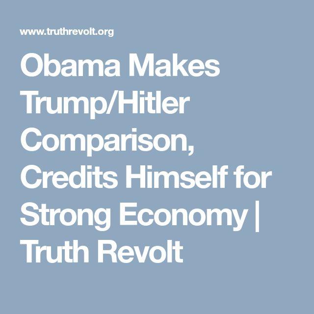 Obama Makes Trump/Hitler Comparison, Credits Himself for Strong Economy | Truth Revolt
