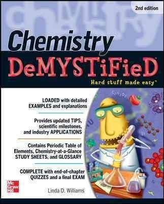 A PROVEN formula for mastering CHEMISTRY Trying to understand chemistry but feel like the information's just not bonding with your brain? Here's your solution. Chemistry Demystified , Second Edition,