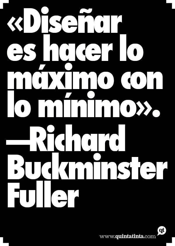 Una frase de Buckminster Fuller.