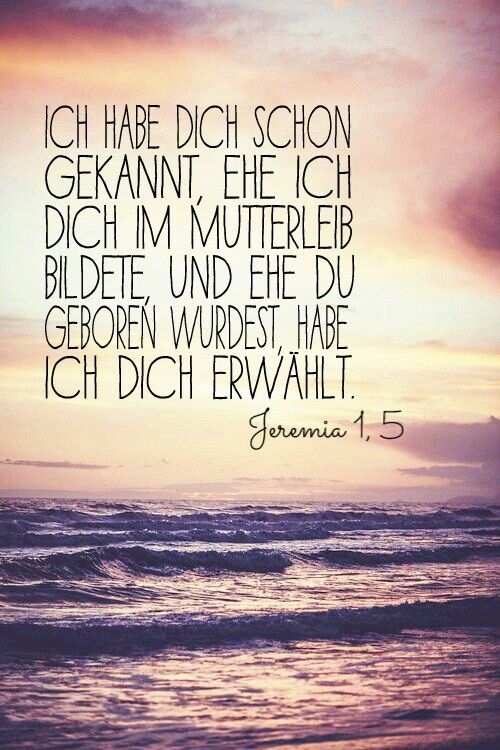 Jeremia 1, 5                                                                                                                                                      Mehr