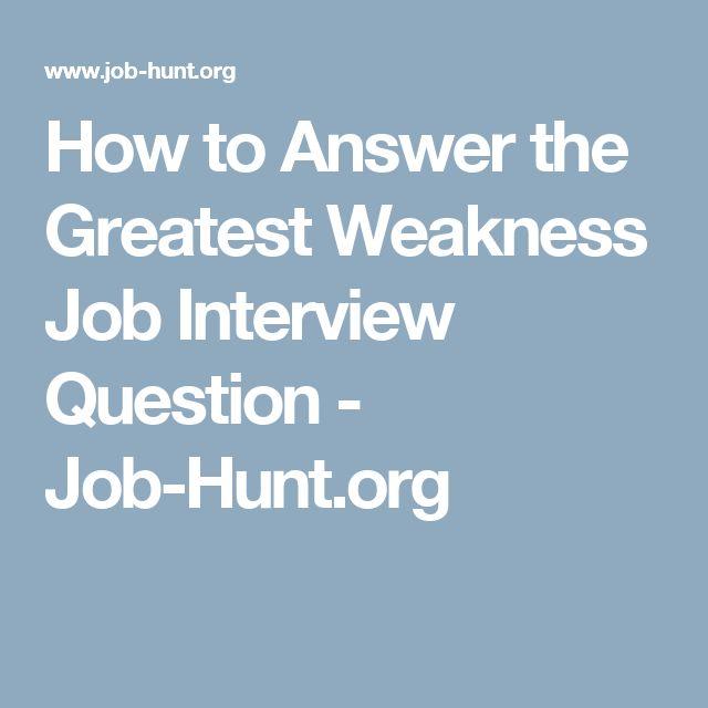 best 25 greatest weakness interview ideas on pinterest
