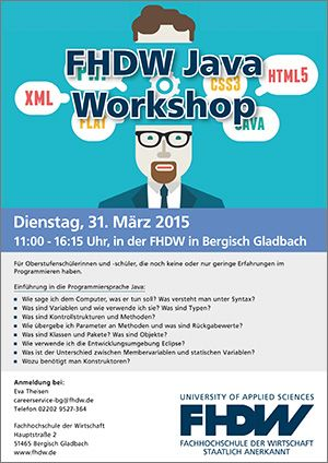 Für Schüler: FHDW Java Workshop -  Dienstag, 31. März 2015, 11:00 - 16:15 Uhr, FHDW in Bergisch Gladbach - Angesprochen sind Oberstufenschülerinnen und -schüler, die noch keine oder nur geringe Erfahrungen im Programmieren haben. Die FHDW führt Sie in die Programmiersprache Java ein.