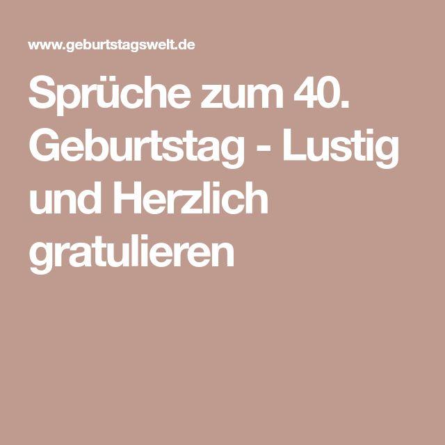 Sprüche zum 40. Geburtstag - Lustig und Herzlich ...