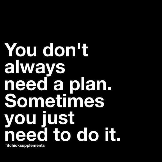 You don't always need a plan. Sometimes you just need to do it. Inspirational Quote, Success Quotes, Daily Quotes, Daily Motivation, Positive Thinking, Positive Mindset, Personal Growth, Personal Development, Self Improvement, Self Development, Positive Vibes, Business Motivation, Think and Grow Rich, Napoleon Hill, Robert Kiyosaki, Jim Rohn, Anthony Robbins, Zig Ziglar, John C. Maxwell, Les Brown, Atlanta, Los Angeles, New York, Washington DC, Philadelphia, Chicago, Toronto, Houston, Miami