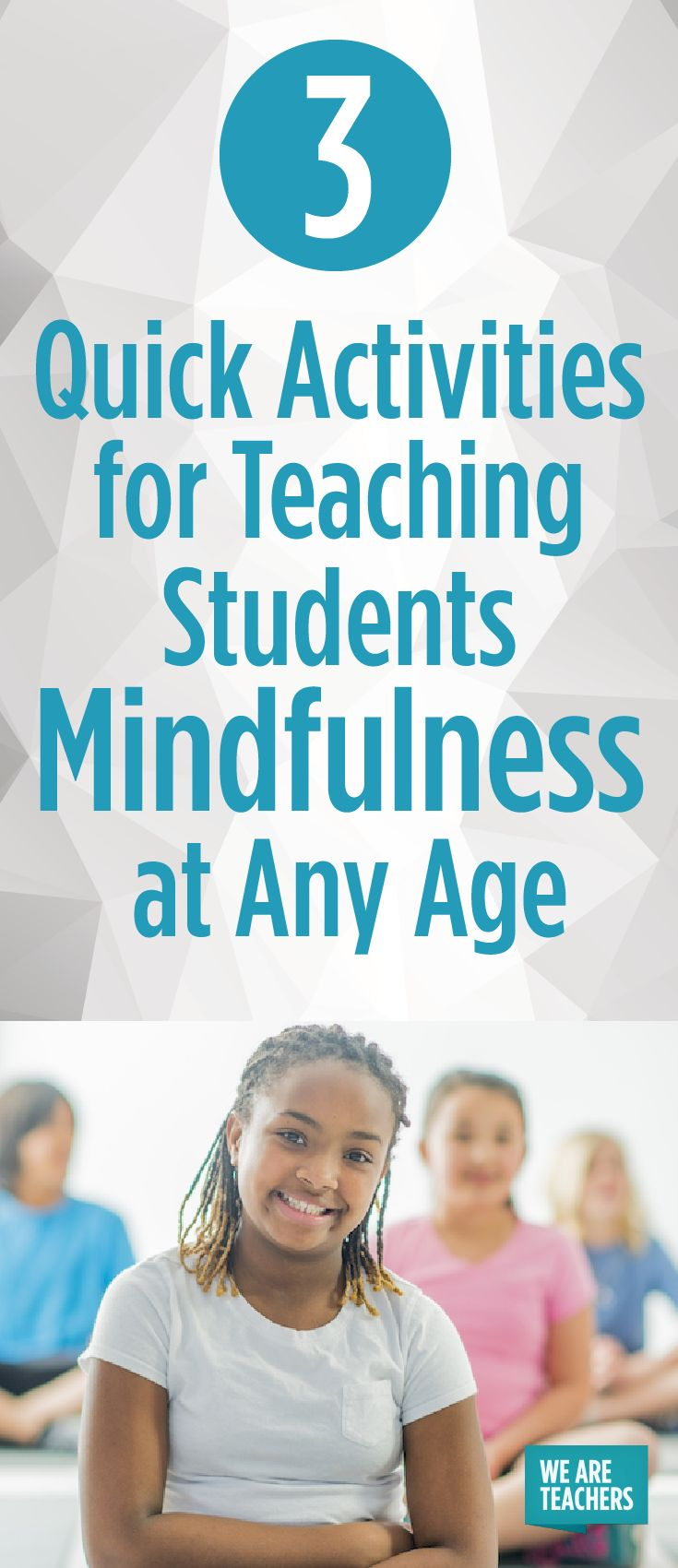 3 Quick Activities for Teaching Students Mindfulness at Any Age - WeAreTeachers