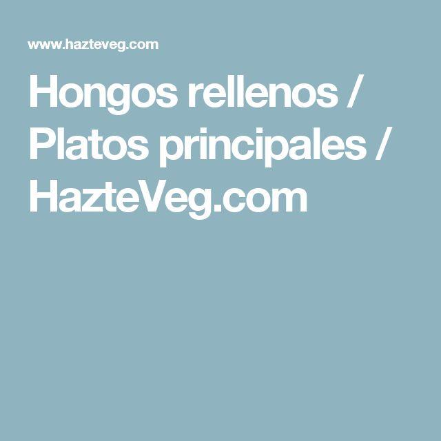 Hongos rellenos / Platos principales / HazteVeg.com
