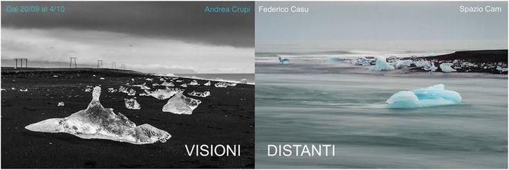 """""""Visioni Distanti"""" Fotografie di Andrea Crupi e Federico Casu"""