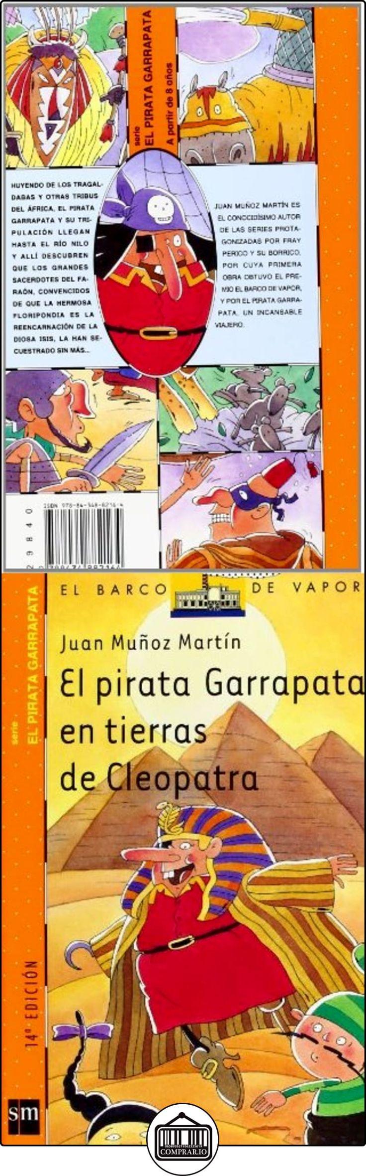 El pirata Garrapata en tierras de Cleopatra (Barco de Vapor Naranja) Juan Muñoz Martín ✿ Libros infantiles y juveniles - (De 6 a 9 años) ✿ ▬► Ver oferta: http://comprar.io/goto/8434882167